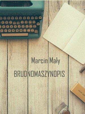 cover image of Brudnomaszynopis