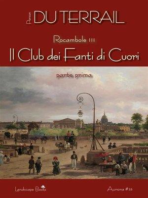 cover image of Il Club dei Fanti di Cuori. Parte prima