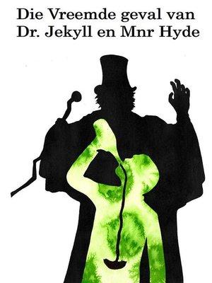 cover image of Die Vreemde geval van Dr. Jekyll en Mnr Hyde