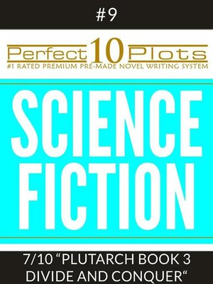 "cover image of Perfect 10 Science Fiction Plots #9-7 ""PLUTARCH--BOOK 3 DIVIDE AND CONQUER"""