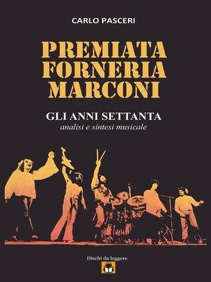 cover image of Premiata Forneria Marconi--Gli Anni Settanta