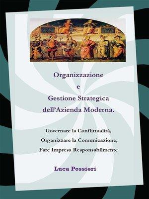 cover image of Organizzazione e Gestione Strategica dell'Azienda Moderna