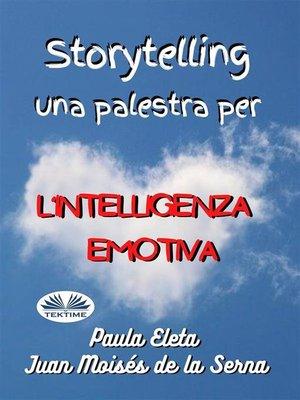 cover image of Storytelling, Una Palestra Per L'intelligenza Emotiva