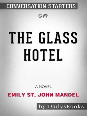 cover image of The Glass Hotel--A novel by Emily St. John Mandel--Conversation Starters