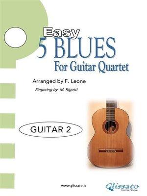cover image of 5 Easy Blues for Guitar Quartet (GUITAR 2)