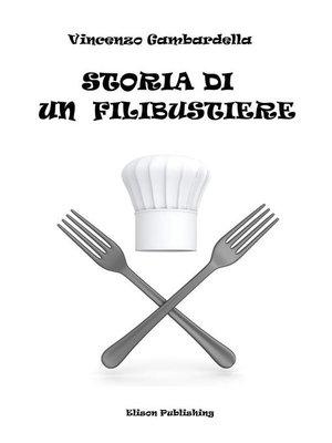 cover image of Storia di un filibustiere