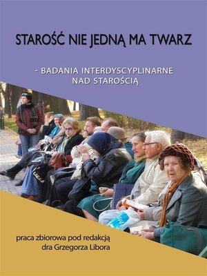 cover image of Starość nie jedną ma twarz