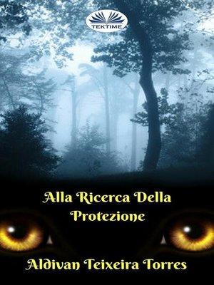 cover image of Alla Ricerca della Protezione