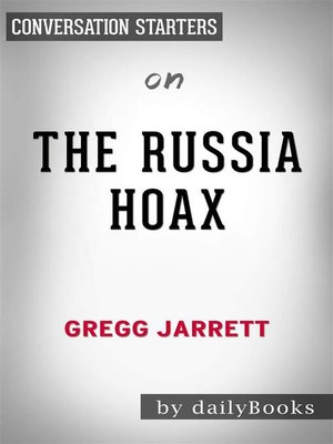 cover image of The Russia Hoax--by Gregg Jarrett | Conversation Starters