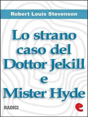 cover image of Lo Strano Caso del Dottor Jekill e Mister Hyde (Strange Case of Dr. Jekyll and Mr. Hyde)