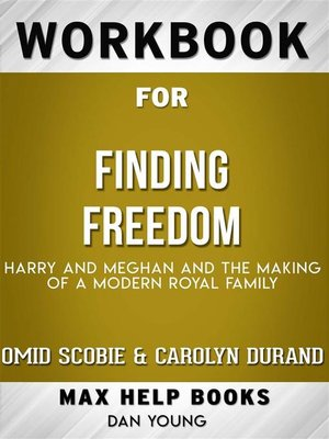 cover image of Workbook for Finding Freedom--Harry, Meghan, and the Making of a Modern Royal Family by Omid Scobie and Carolyn Durand