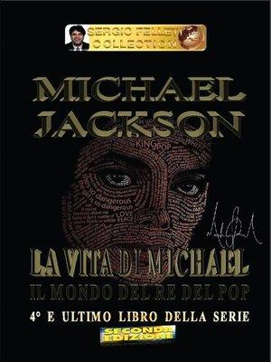 cover image of Michael Jackson – La vita di Michael