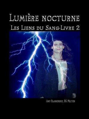 cover image of Lumière nocturne (Les Liens du Sang-Livre 2)