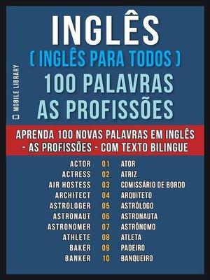 cover image of Inglês ( Inglês Para Todos ) 100 Palavras--As Profissões