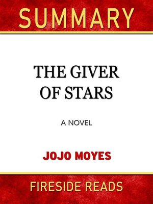 cover image of The Giver of Stars--A Novel by Jojo Moyes--Summary by Fireside Reads