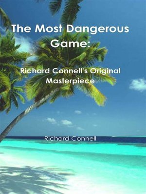cover image of The Most Dangerous Game--Richard Connell's Original Masterpiece