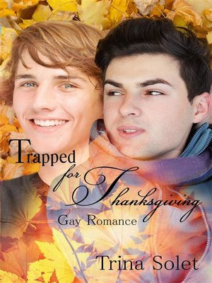 cover image of Trapped for Thanksgiving (Gay Romance)
