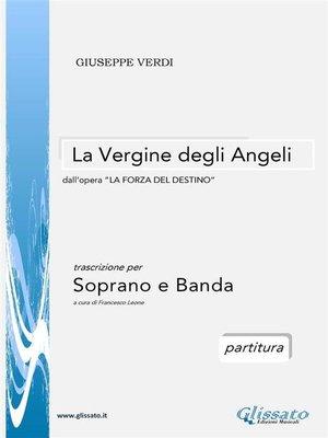cover image of La Vergine degli Angeli--Soprano e Orchestra di fiati (partitura)