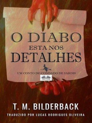 cover image of O Diabo Está Nos Detalhes--Um Conto Do Condado De Sardis