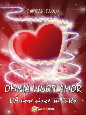 cover image of Omnia Vincit Amor--L'Amore vince su Tutto