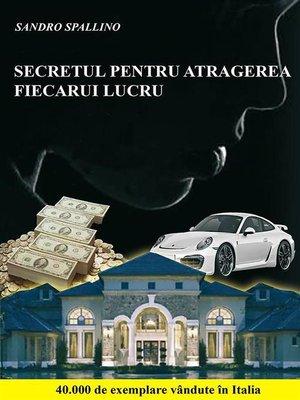 cover image of Secretul pentru atragerea fiecarui lucru