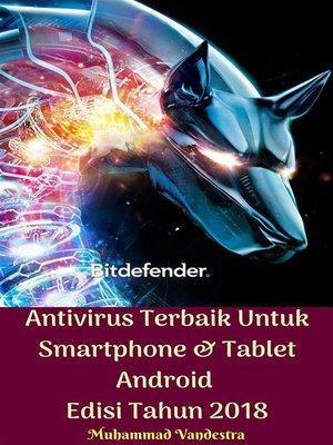 cover image of Antivirus Terbaik Untuk Smartphone & Tablet Android Edisi Tahun 2018