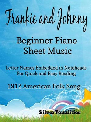 cover image of Frankie and johnny Frankie and Johnny Beginner Piano Sheet Musicbeginner piano