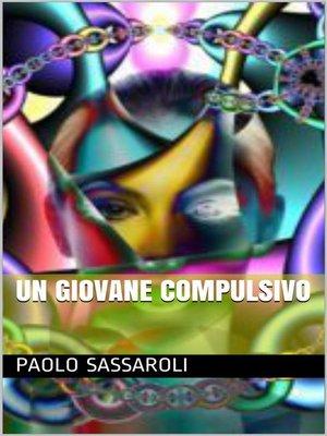 cover image of Un giovane compulsivo