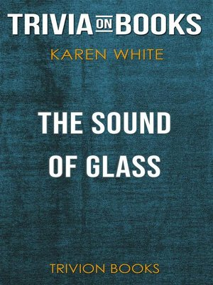 cover image of The Sound of Glass by Karen White (Trivia-On-Books)