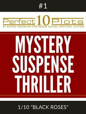 "cover image of Perfect 10 Mystery / Suspense / Thriller Plots--#1-1 ""BLACK ROSES"""