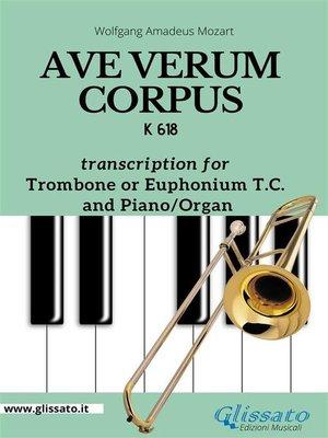 cover image of Ave Verum Corpus--Trombone or Euphonium (T.C.) and Piano/Organ