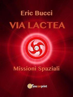 cover image of Via Lactea--Missioni spaziali