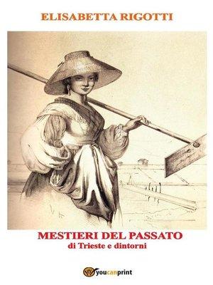 cover image of Mestieri del passato di Trieste e dintorni