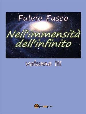 cover image of Nell'immensità dell'infinito. Volume III