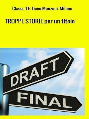 cover image of TROPPE STORIE per un titolo