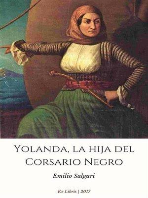cover image of Yolanda, la hija del Corsario Negro