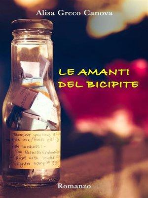 cover image of Le amanti del bicipite