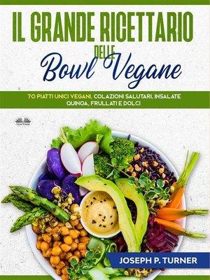 cover image of Il Grande Ricettario Delle Bowl Vegane
