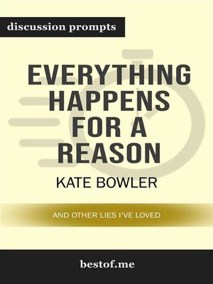 "cover image of Summary--""Everything Happens for a Reason--And Other Lies I've Loved"" by Kate Bowler 