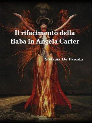cover image of Il rifacimento della fiaba in Angela Carter