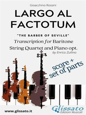 cover image of Largo al factotum--Voice, Strings and Piano opt. (score & parts)