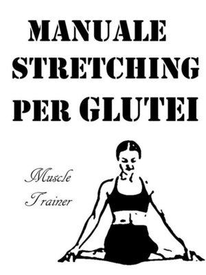 cover image of Manuale Stretching per Glutei