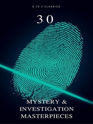 cover image of 30 Mystery & Investigation Masterpieces (Active TOC) (A to Z Classics)