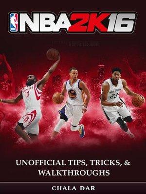 cover image of NBA 2K16 Unofficial Tips, Tricks, & Walkthroughs