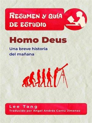 cover image of Resumen Y Guía De Estudio--Homo Deus--Una Breve Historia Del Mañana