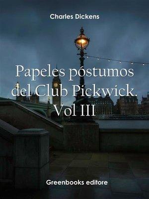 cover image of Papeles póstumos del Club Pickwick. Vol III