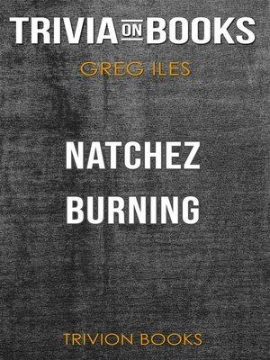 cover image of Natchez Burning by Greg Iles (Trivia-On-Books)