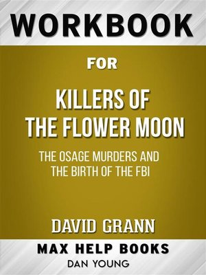 cover image of Workbook for Killers of the Flower Moon--The Osage Murders and the Birth of the FBI by David Grann