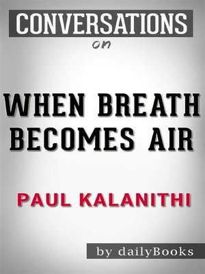 cover image of When Breath Becomes Air--A Novel by Paul Kalanithi | Conversation Starters
