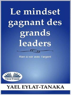 cover image of Le Mindset Gagnant Des Grands Leaders